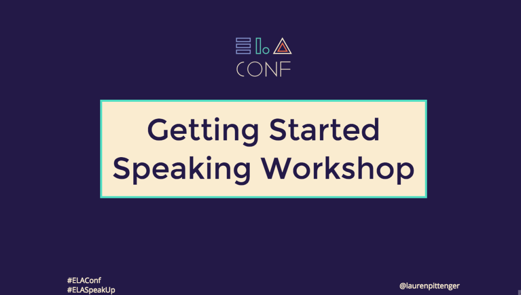 Getting Started Speaking Workshop at ELA Conf