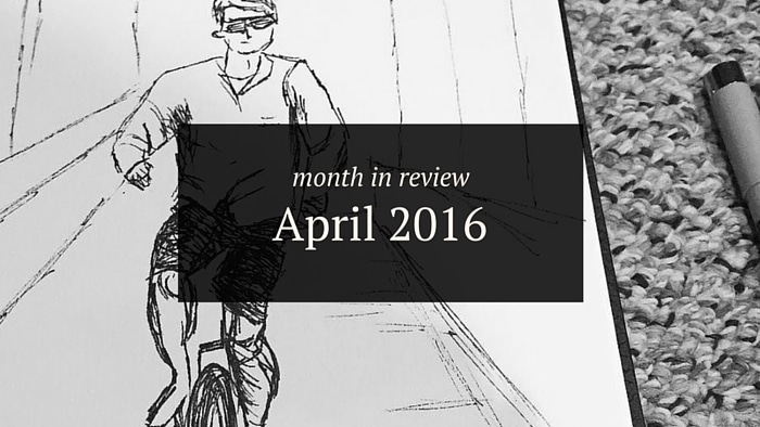 Month in Review: April 2016